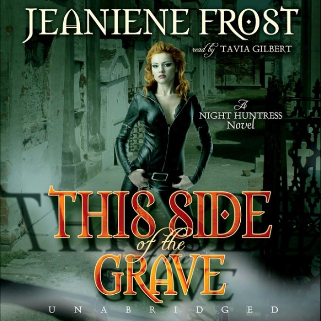 This Side Of The Grave: Night Huntress, Book 5 (unabridged)