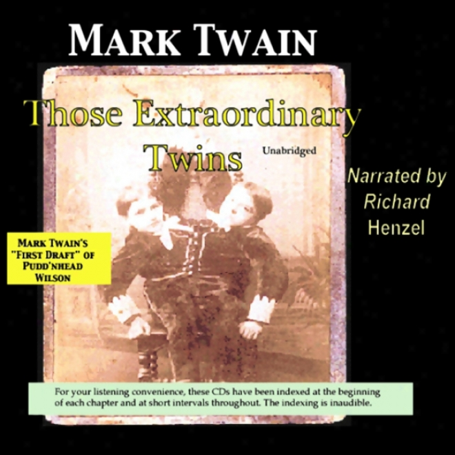 Those Extraordinary Twins: Mark Twain's In the ~ place Draft Of Pudd'nhead Wilson (unabridged)