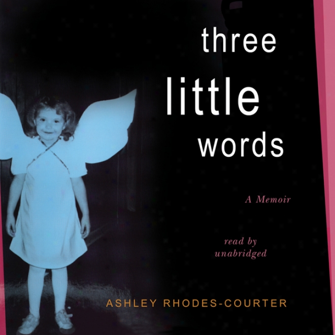 Three Little Words: A Memoir (unabridged)