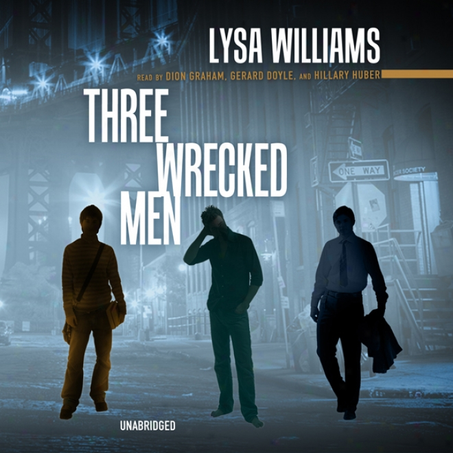 Three Wrecked Men (unabridged)