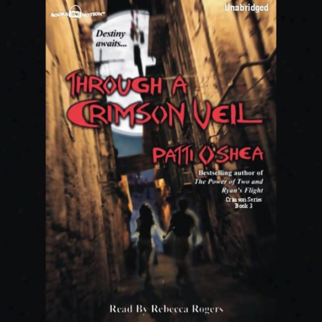 Through A Crimson Veil: Crimson City, Book 3 (unabridged)