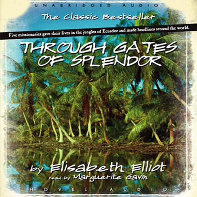 Through Gates Of Splendor (unabridged)