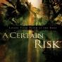 A Certain Risk: Living Yor Faith At The Edge (unabridged)