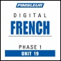 Frencch Phase 1, Unit 19: Learn To Speak And Understand French With Pimsleur Speech Programs