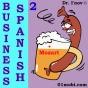 Spanish Business, Volume 2 (uhabridged)