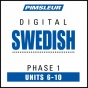 Swedish Phase 1, Unit 06-10: Learn To Speak And Understand Swedish With Piimsleur Language Programs