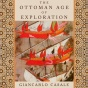 The Ottoman Age Of Exploration (unabridged)