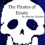 The Pirates Of Ersatz (unabridged)