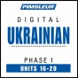 Ukrainian Pnase 1, Unit 16-20: Learn To Speak And Understand Ukrainian With Pimsleur Langiage Programs