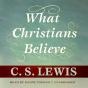 What Christians Believe (unabridged)