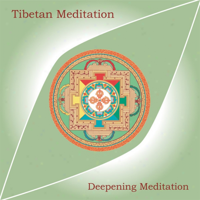 Tibetan Meditation: Deepening Meditation (unabridged)