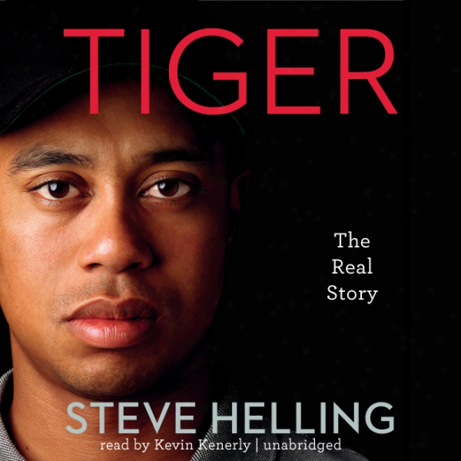 Tiger: The RealS tory (unabridged)