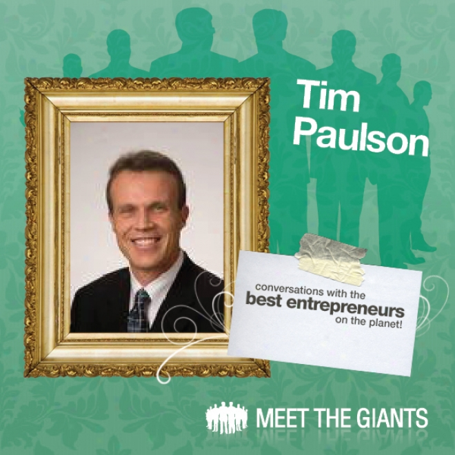 Tim Paulson - Marketing Legend And The Head Coach Of Coaches: Conversations With The Best Entrepreneurs On The Planet