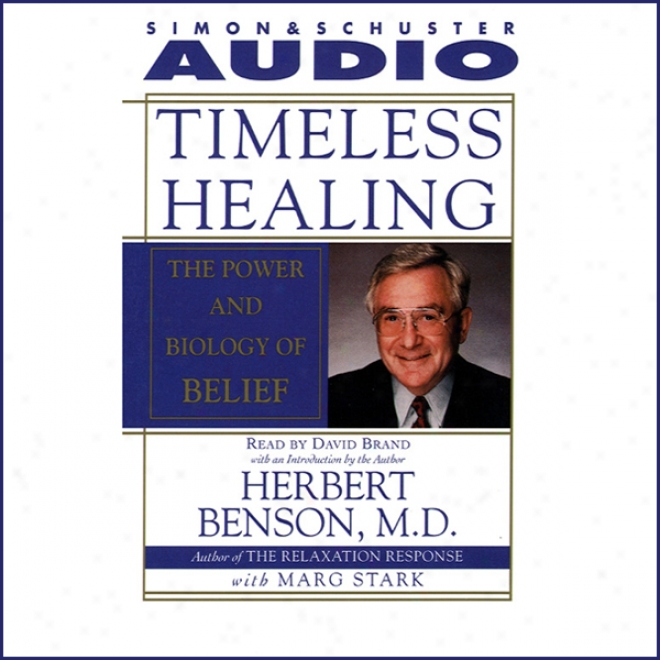 Timeless Healing: The Pkwer And Biology Of Belief