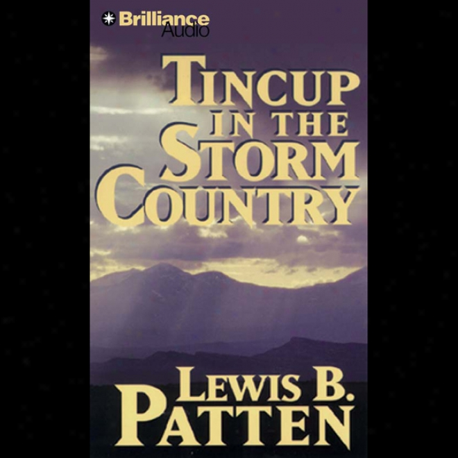 Tincup In The Storm Country: A Five Star Western