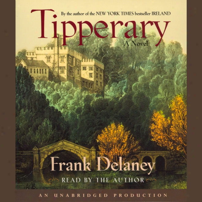 Tipperary: A Novel (unabridged)