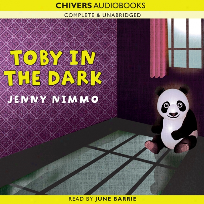 Toby In The Dark (unabridged)