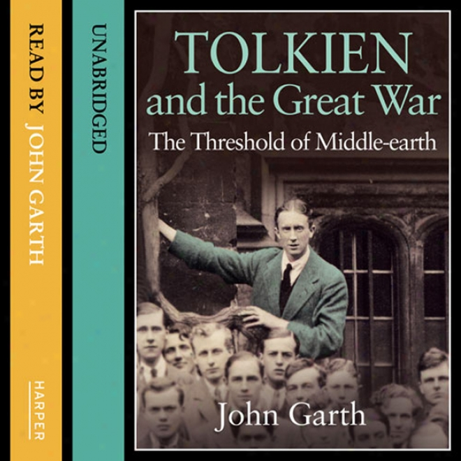 Tolkien And The Distinguished War: The Threshold Of Middle-earth (unabridged)