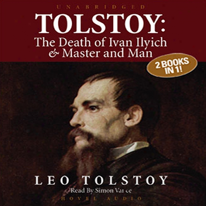 Tolstoy: The Death Of Ivan Ilyich & Master And Man (unabridged)
