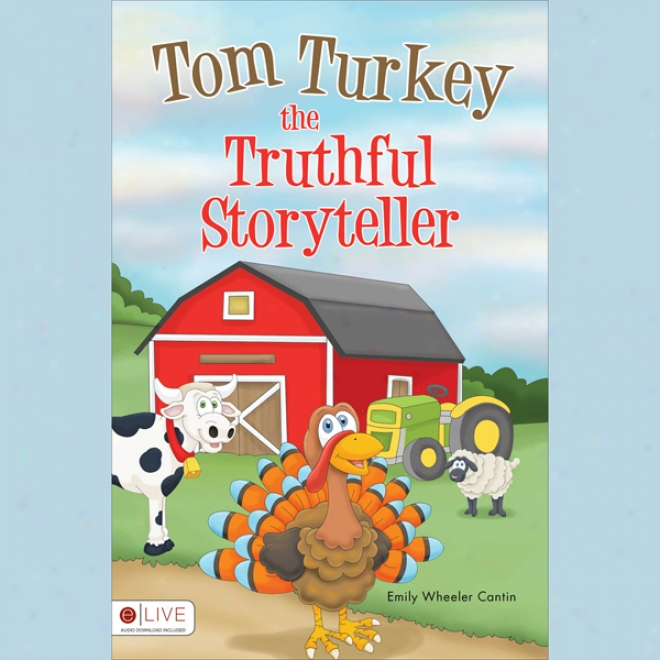 Tom Turkey The Truthful Storyteller (unabridged)