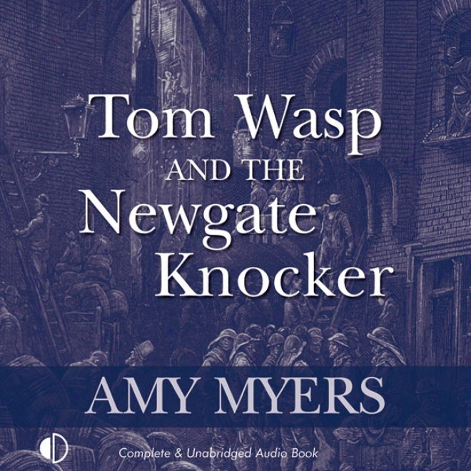 Tom Wasp And The Newgate Knocker (unabridged)