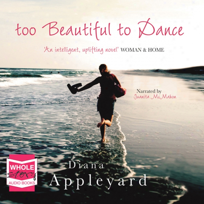 Also Beautiful To Dance (unabridged)