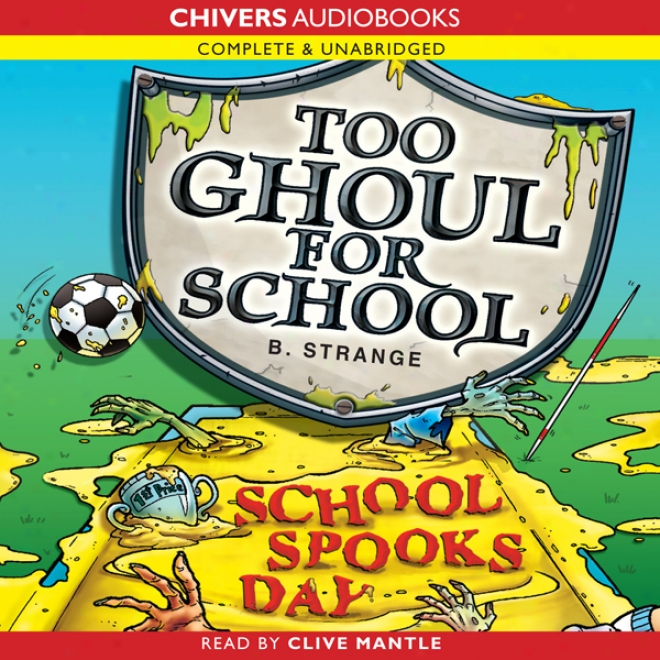 Too Ghoul For School: School Spook's Day (unabridged)
