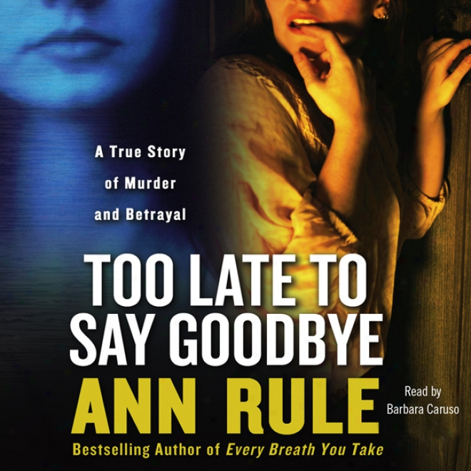 Too Late To Say Goodbye (unabridged)