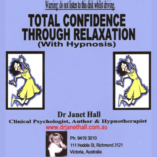 Total Confidence Throufh Rest (hypnosis)
