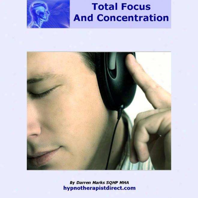 Total Focus & Concentration (unabridged)