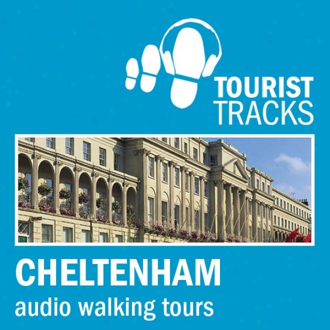 Tourist Tracks Cheltenham Mp3 Walking Tours: Two Audio-guided Walks Around Cheltenham (unabridged)