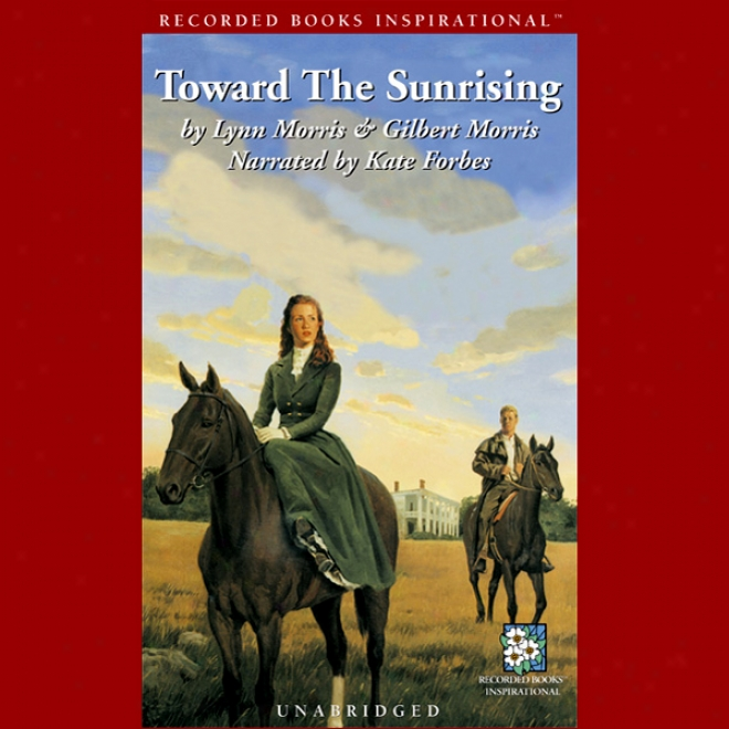 Toward The Sunrising (unabridged)