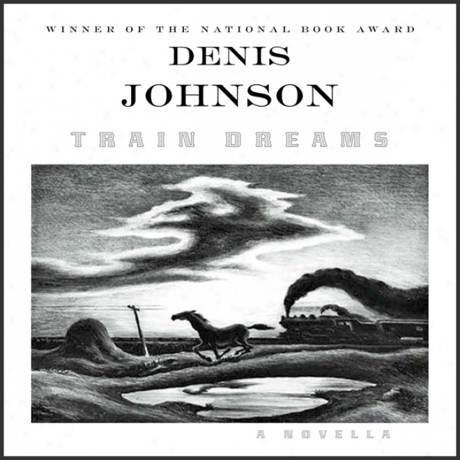 Train Dreams: A Novella (unabridged)