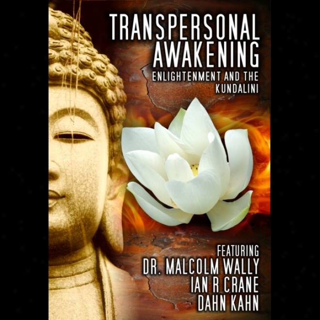 Transpersonal Awakening: Enlightenment And The Kundalini (unabridged)