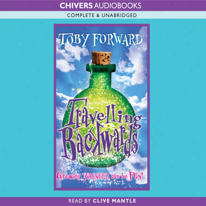 Journeying Backwards (unabridged)