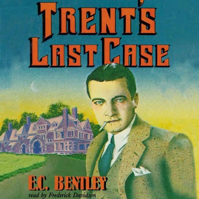 Trent's Last Case (unabridged)