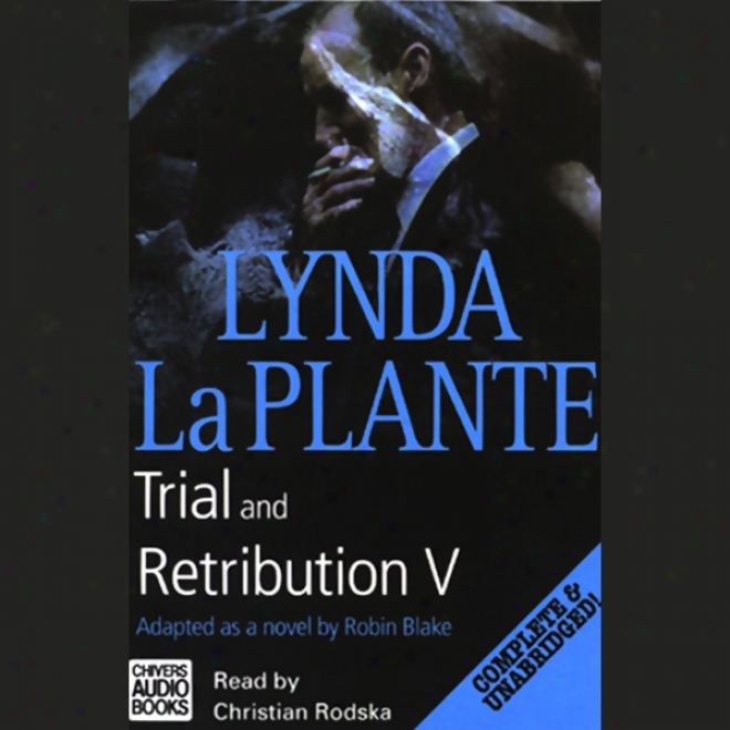 Trial And Retributjon V (unabridged)