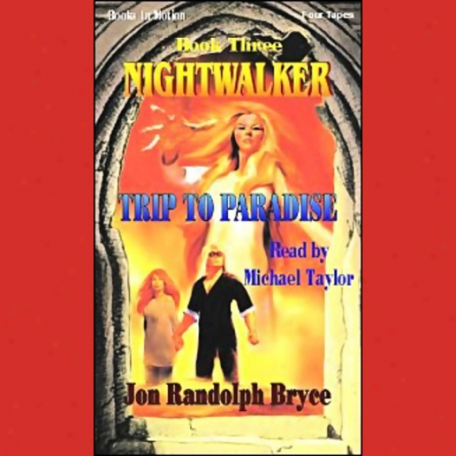 Trip To Paradise: Nightwalker, Work 3 (unabridged)