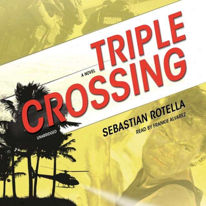 Triple Crossing: A Novel (unabridged)