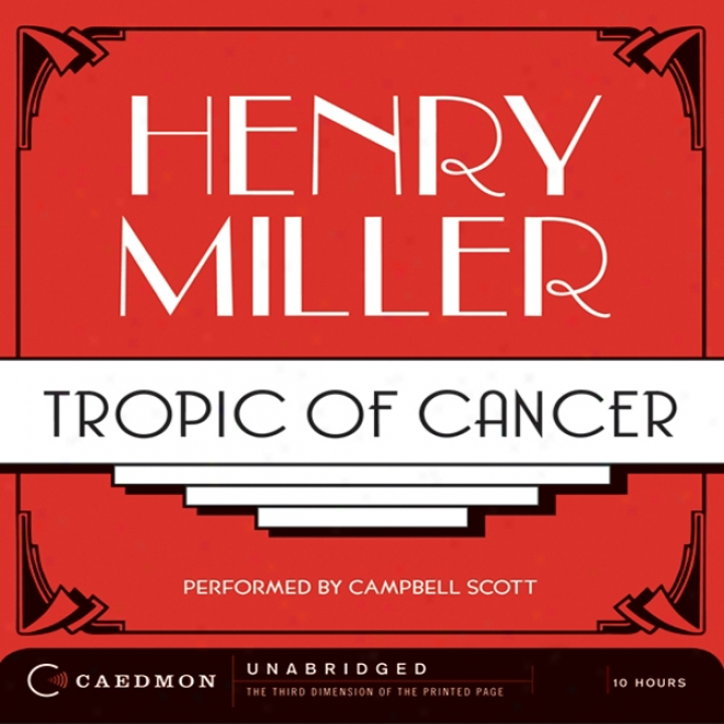 Tropic Of Cancer (unabridged)