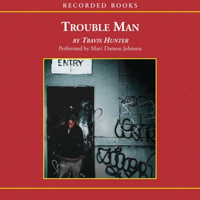 Trouble Man (unabridged)