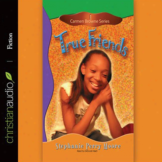 True Friends: Carmen Browne, Book 1 (unabridged)