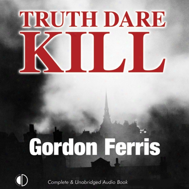 Truth Dare Kill: A Creme De La Crime Cycle Piece (unabridged)