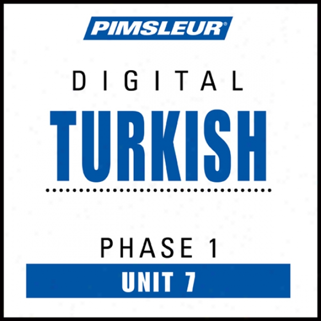 Turkish Phase 1, Unit 07: Learn To Speak And Understand Turkish With Pimsleur Language Programs