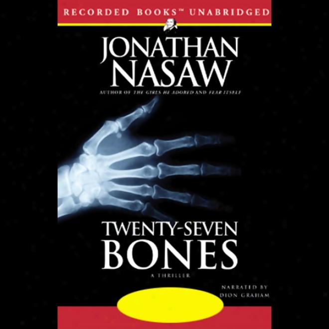 Twenty-seven Bones (unabridged)