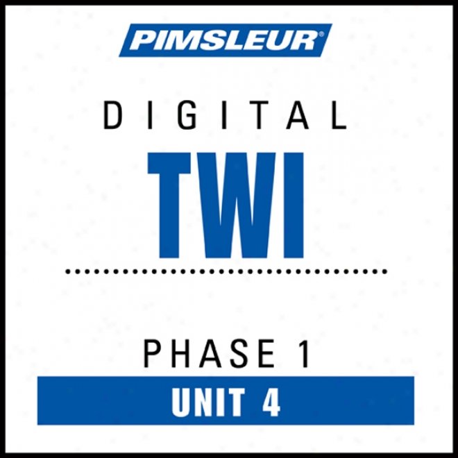 Twi Phase 1, Unit 04: Learn To Talk And Understand Twi With Pimsleur Language Programs