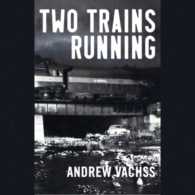 Two Trains Running (unabridged)