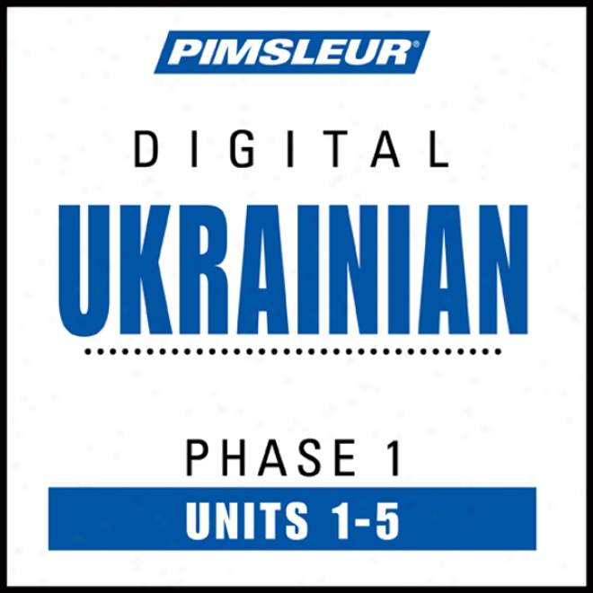 Ukrainian Phase 1, Unit 01-05: Learn To Sound And Understand Ukrainian With Pimsleur Language Programs