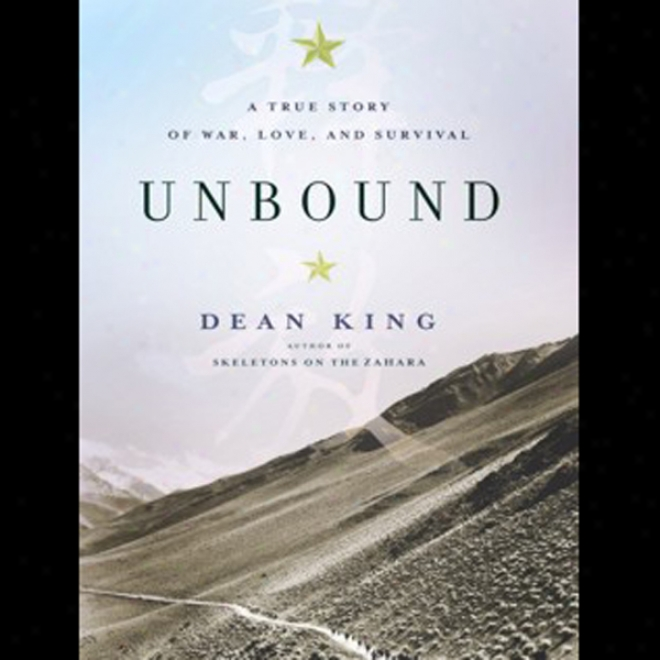 Unbound: A True Story Of War, Love, And Surfival (unabridged)