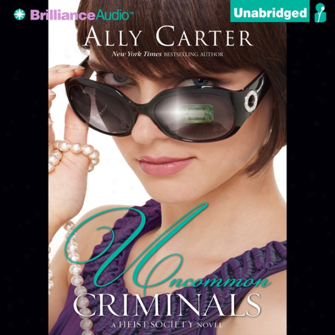 Uncommon Criminals: A Heist Society Novel (unabridged)